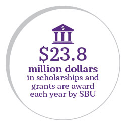SBU awards more than $23.5 million in scholarships and grants each year!